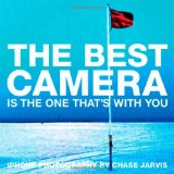 Book Cover The Best Camera Is The One That's With You: iPhone Photography by Chase Jarvis (Voices That Matter)