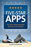 Book Cover Five-Star Apps: The best iPhone and iPad apps for work and play