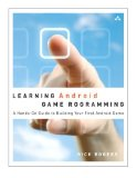 Book Cover Learning Android Game Programming: A Hands-On Guide to Building Your First Android Game