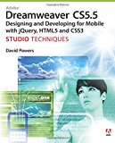 Book Cover Adobe Dreamweaver CS5.5 Studio Techniques: Designing and Developing for Mobile with jQuery, HTML5, and CSS3