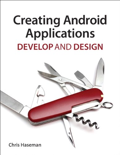 Book Cover Creating Android Applications: Develop and Design