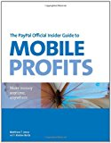Book Cover The PayPal Official Insider Guide to Mobile Profits: Make money anytime, anywhere (PayPal Press)
