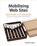 Book Cover Mobilizing Web Sites: Strategies for Mobile Web Implementation (Develop and Design)