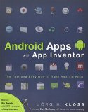 Book Cover Android Apps with App Inventor: The Fast and Easy Way to Build Android Apps