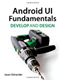 Book Cover Android UI Fundamentals: Develop & Design (Develop and Design)