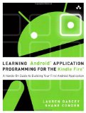 Book Cover Learning Android Application Programming for the Kindle Fire: A Hands-On Guide to Building Your First Android Application