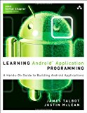 Book Cover Learning Android Application Programming: A Hands-On Guide to Building Android Applications