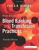 Book Cover Basic & Applied Concepts of Blood Banking and Transfusion Practices, 4e