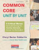 Book Cover Common Core, Unit by Unit: 5 Critical Moves for Implementing the Reading Standards Across the Curriculum