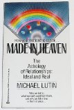 Book Cover Made In Heaven:  The Astrology of Relationships Ideal and Real