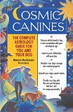 Book Cover Cosmic Canines: The Complete Astrology Guide for You and Your Dog (Native Agents Series)