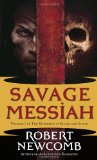 Book Cover Savage Messiah: Volume I of The Destinies of Blood and Stone