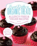 Book Cover Sweet Debbie's Organic Treats: Allergy-Free and Vegan Recipes from the Famous Los Angeles Bakery