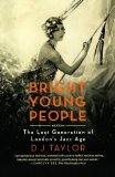 Book Cover Bright Young People: The Lost Generation of London's Jazz Age