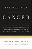 Book Cover The Death of Cancer: After Fifty Years on the Front Lines of Medicine, a Pioneering Oncologist Reveals Why the War on Cancer Is Winnable--and How We Can Get There