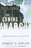 Book Cover The Coming Anarchy: Shattering the Dreams of the Post Cold War