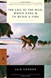 Book Cover The Call of the Wild, White Fang & To Build a Fire (Modern Library Classics)