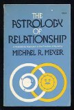 Book Cover The astrology of relationship: A humanistic approach to the practice of synastry (A Doubleday anchor original)