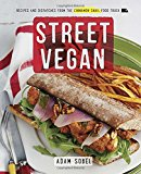 Book Cover Street Vegan: Recipes and Dispatches from The Cinnamon Snail Food Truck
