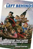 Book Cover The Left Behinds: The iPhone that Saved George Washington