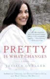 Book Cover Pretty Is What Changes: Impossible Choices, the Breast Cancer Gene, and How I Defied My Destiny