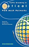 Book Cover Traffic Grooming in Optical WDM Mesh Networks (Optical Networks)