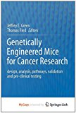 Book Cover Genetically Engineered Mice for Cancer Research: design, analysis, pathways, validation and pre-clinical testing (Topics in Current Chemistry)