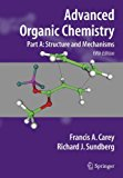 Book Cover Advanced Organic Chemistry, Part A: Structure and Mechanisms