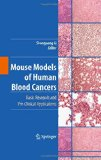 Book Cover Mouse Models of Human Blood Cancers: Basic Research and Pre-clinical Applications