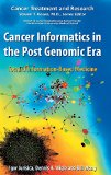 Book Cover Cancer Informatics in the Post Genomic Era: Toward Information-Based Medicine (Cancer Treatment and Research)