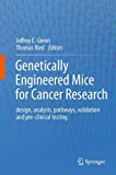 Book Cover Genetically Engineered Mice for Cancer Research: design, analysis, pathways, validation and pre-clinical testing