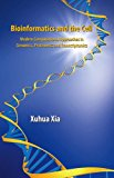 Book Cover Bioinformatics and the Cell: Modern Computational Approaches in Genomics, Proteomics and Transcriptomics