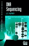 Book Cover DNA Sequencing: From Experimental Methods to Bioinformatics (Introduction to Biotechniques Series)