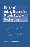 Book Cover The Art of Writing Reasonable Organic Reaction Mechanisms