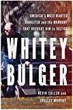 Book Cover Whitey Bulger: America's Most Wanted Gangster and the Manhunt That Brought Him to Justice