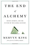 Book Cover The End of Alchemy: Money, Banking, and the Future of the Global Economy