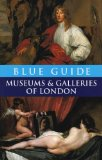 Book Cover Blue Guide Museums and Galleries of London (Fourth Edition)  (Blue Guides)