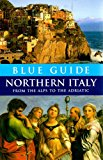 Book Cover Blue Guide Northern Italy: From the Alps to the Adriatic (Twelfth Edition)  (Blue Guides)