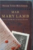 Book Cover Mad Mary Lamb: Lunacy and Murder in Literary London