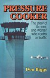 Book Cover Pressure Cooker: The Story of the Men and Women Who Control Air Traffic