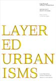 Book Cover Layered Urbanisms (Yale School of Architecture Books)