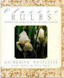 Book Cover Classic Bulbs: Hidden Treasures for the Modern Garden