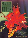Book Cover Summer Bulbs: Simple Steps for Growing Beautiful Glads, Dahlias, Begonias, Cannas, and Other Tender Bulbs
