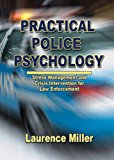 Book Cover Practical Police Psychology: Stress Management And Crisis Intervention for Law Enforcement