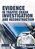 Book Cover Evidence in Traffic Crash Investigation And Reconstruction: Identification, Interpretation And Analysis of Evidence, And the Traffic Crash Investigation And Reconstruction Process