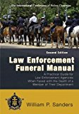 Book Cover Law Enforcement Funeral Manual: A Practical Guide for Law Enforcement Agencies When Faced With the Death of a Member of Their Department