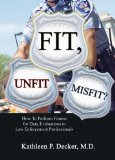 Book Cover Fit, Unfit or Misfit?: How to Perform Fitness for Duty Evaluations in Law Enforcement Professionals