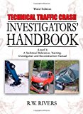Book Cover Technical Traffic Crash Investigators' Handbook: A Technical Reference, Training, Investigation and Reconstruction Manual: Level 3