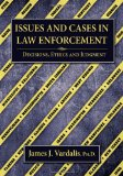 Book Cover Issues and Cases in Law Enforcement: Decisions, Ethics and Judgment