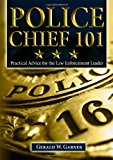 Book Cover Police Chief 101: Practical Advice for the Law Enforcement Leader